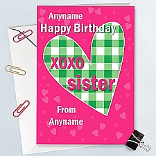 Happy Birthday Xo Xo Sister-Personalised Card