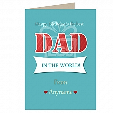 Happy Birthday Best Dad in the World-Personalised Card
