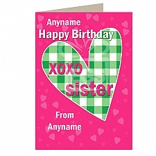 Happy Birthday Xo Xo Sister-Personalised Card