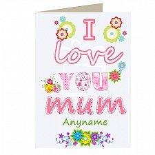 I Love Mum - Personalised Cards